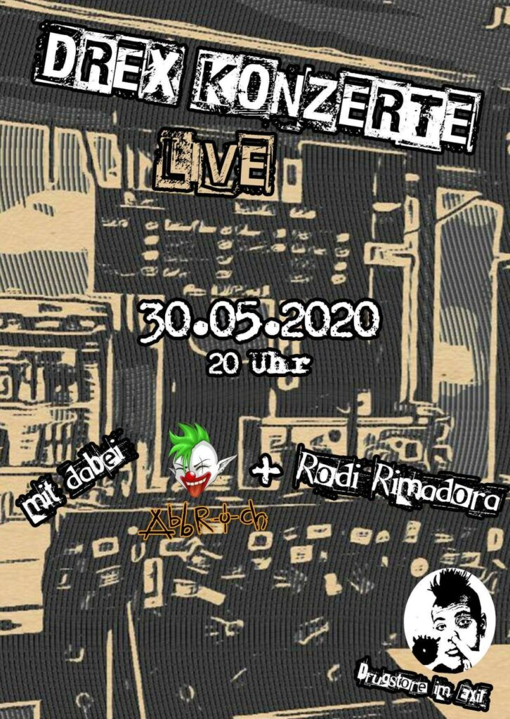 DrEx Konzerte LIVE! mit Abbruch + Rodi Rimadora